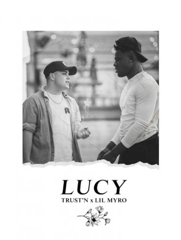 Trust'N & Lil Myro New Single Lucy